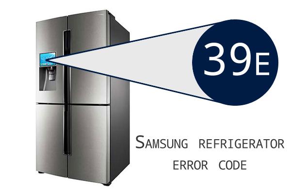Samsung Refrigerator Error Code 39 e