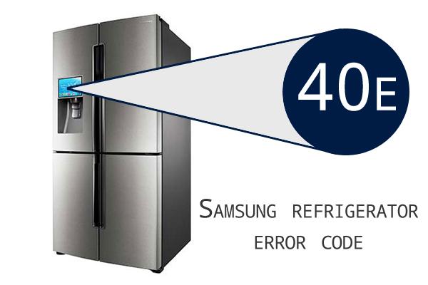 Samsung Refrigerator Error Code 40 e