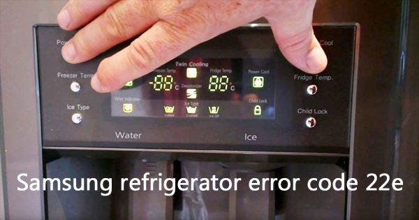 Samsung refrigerator error code 22e