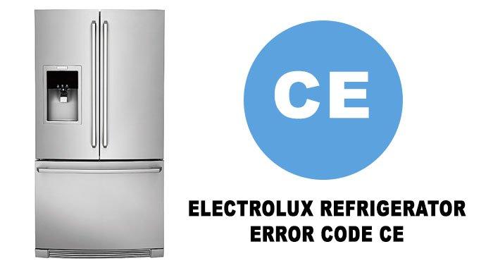 Electrolux refrigerator error code CE