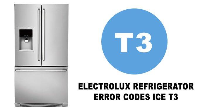 Electrolux refrigerator error codes ice t3