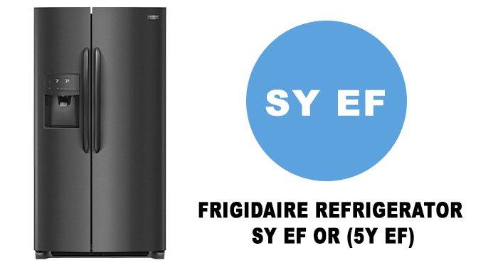 Frigidaire refrigerator: SY EF or (5y ef)