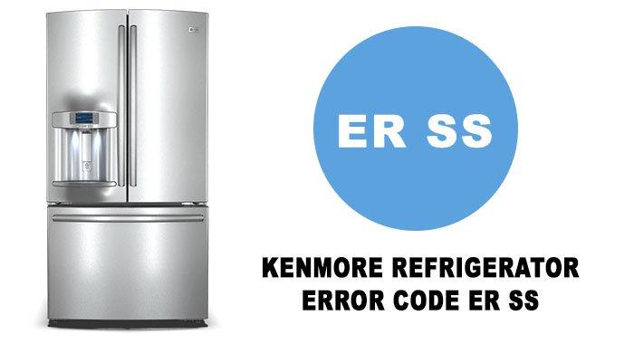 Kenmore Refrigerator error code Er SS