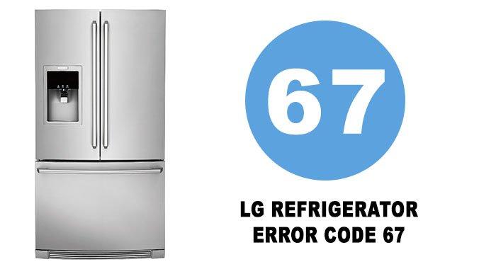 LG refrigerator error code 67