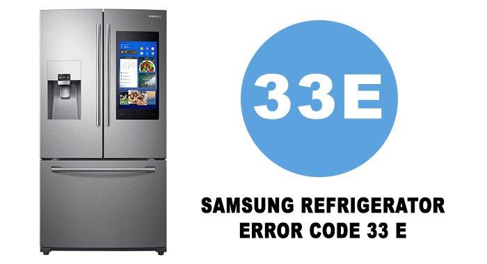Samsung refrigerator error code 33 e