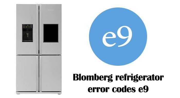 Blomberg refrigerator error codes e9