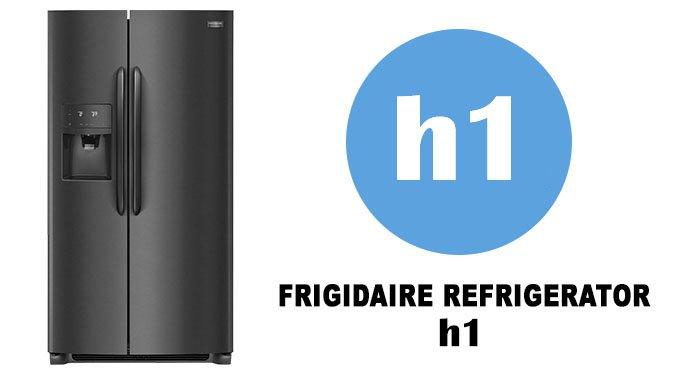 frigidaire refrigerator h1 code