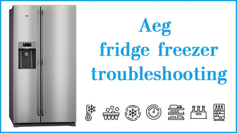 Aeg fridge freezer troubleshooting