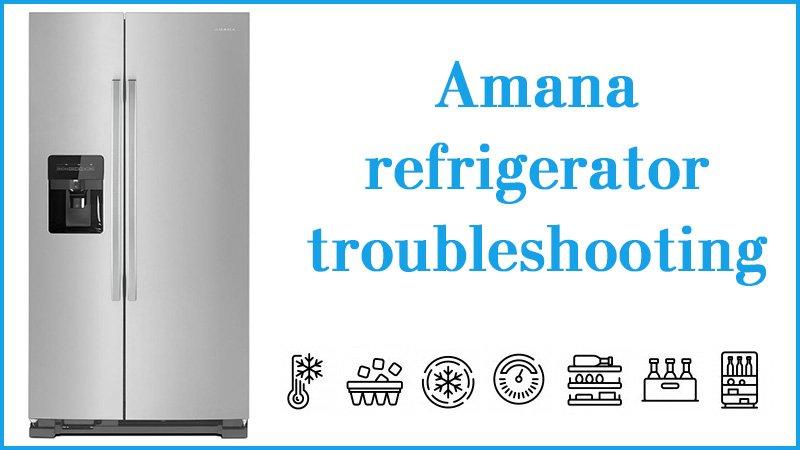 Amana refrigerator troubleshooting