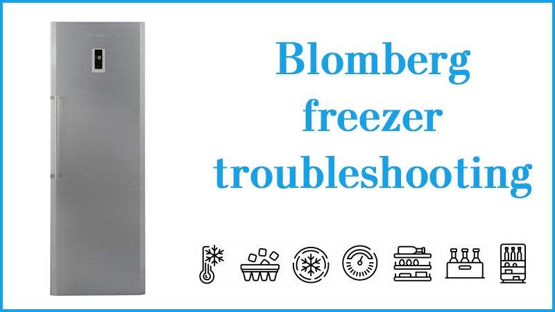 Blomberg freezer troubleshooting