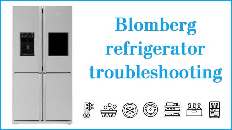 Blomberg refrigerator troubleshooting