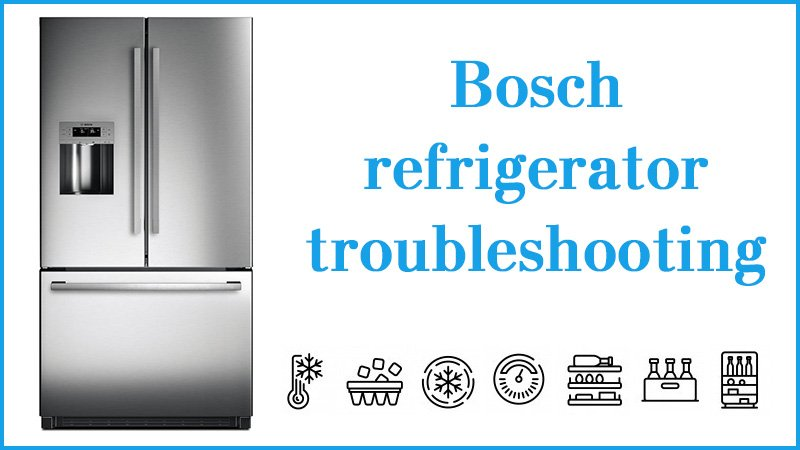 Bosch refrigerator troubleshooting