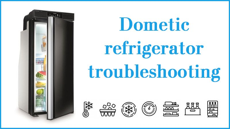Dometic Refrigerator Troubleshooting Not Working And Not