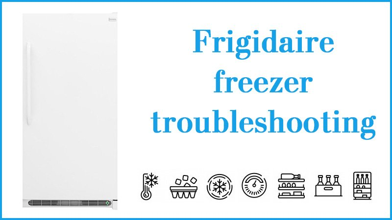 Frigidaire freezer troubleshooting
