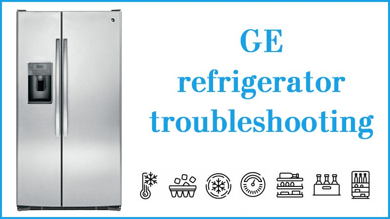 Ge refrigerator troubleshooting