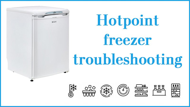 Hotpoint freezer troubleshooting
