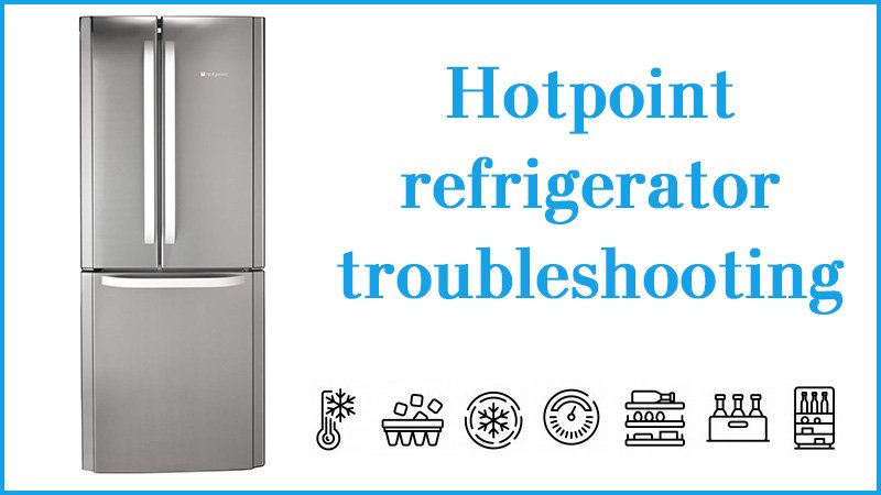 Hotpoint refrigerator troubleshooting