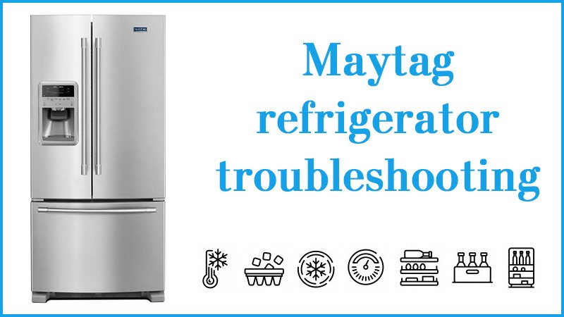 Maytag refrigerator troubleshooting