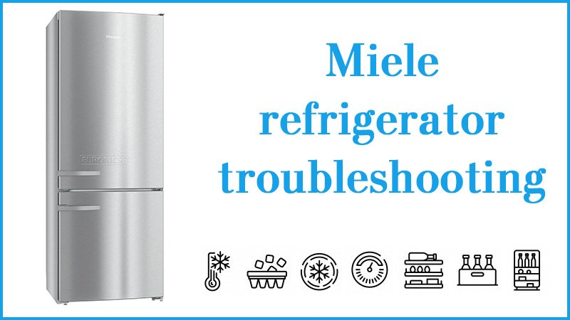 Miele refrigerator troubleshooting