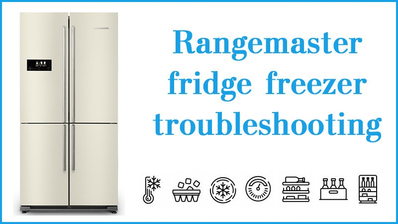 Rangemaster fridge freezer troubleshooting