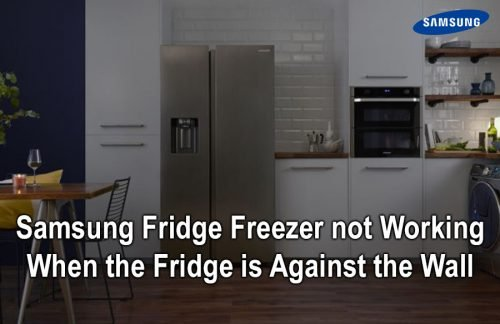 Samsung Fridge Freezer not Working When the Fridge is Against the Wall