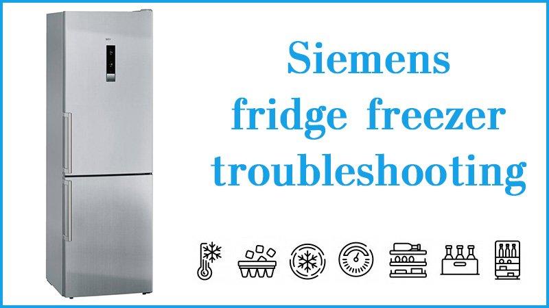 Siemens fridge freezer troubleshooting