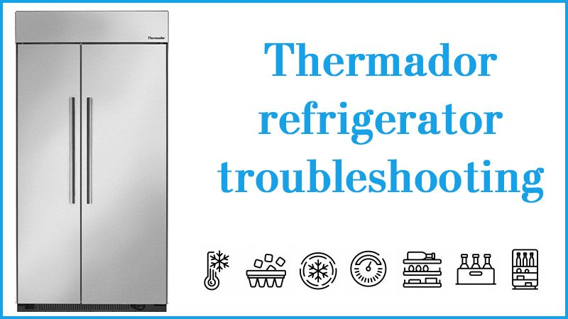 Thermador refrigerator troubleshooting
