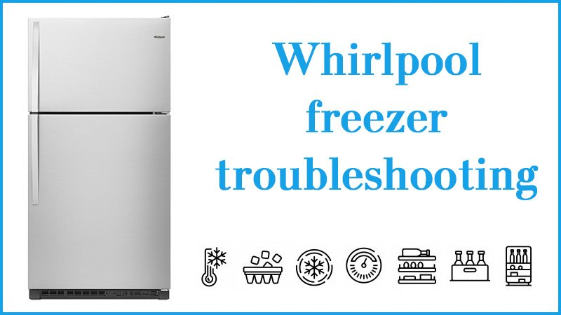 Whirlpool freezer troubleshooting