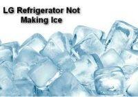 LG Refrigerator Not Making Ice