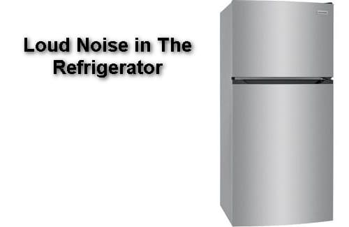 Loud Noise in The Refrigerator