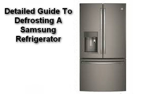 Detailed Guide To Defrosting A Samsung Refrigerator