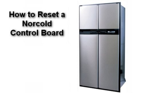 How to Reset a Norcold Control Board