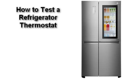 How to Test a Refrigerator Thermostat